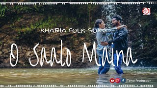 O SAALO MAINA || OFFICIAL KHARIA VIDEO SONG || TIRIYO PRODUCTION