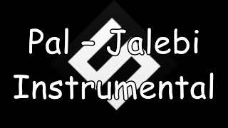Pal – Jalebi | Arijit Singh | Shreya Ghoshal | Instrumental | karaoke  | teaser