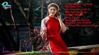 Nỗi Buồn Xuân Xuân Lưu Vong Remix , Nhạc Xuân Remix, Nhạc Tết Remix, Nhạc Xuân 2019, Nhạc Tết 2019