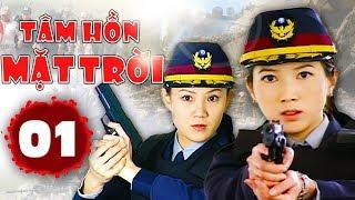 Phim Hình Sự Trung Quốc Hay Nhất 2019 | Tâm Hồn Mặt Trời - Tập 1 | Phim Bộ Mới 2019 Lồng Tiếng