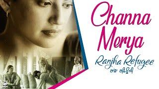Channa Mereya – Karamjit Anmol – Ranjha Refugee
