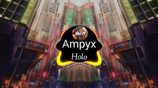 Holo- Ampyx   edm tổng hợp bởi Xõa TV