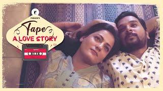 Tape: A Love Story Ft Namit Das – Shruti Vyas