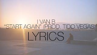 Ivan B - Start Again (Prod. Tido Vegas)   Lyrics