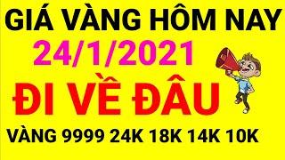 Giá vàng 9999 ngày 24 tháng 1 năm 2021💯SẼ ĐI VỀ ĐÂU👉Bảng giá vàng 9999 24K 18K 14K 10K HÔM NAY
