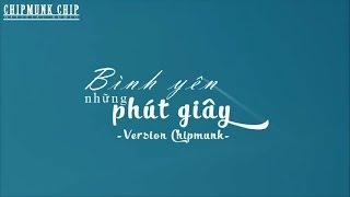 Sơn Tùng M-TP - Bình Yên Những Phút Giây -  Version Chipmunk ( Official Music Video )
