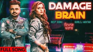 Damage Brain – Gurlej Akhtar – Deep Sidhu