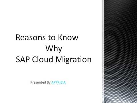 Why SAP Cloud Migration - 10 Reasons to You Should Know