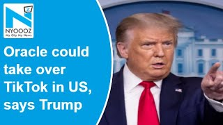 Trump gives nod to Oracle for taking over TikTok in the US..