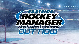 Eastside Hockey Manager: Early Access (2015) - OUT NOW