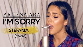 Arilena Ara - I'm sorry (Nëntori)   STEFANIA Cover