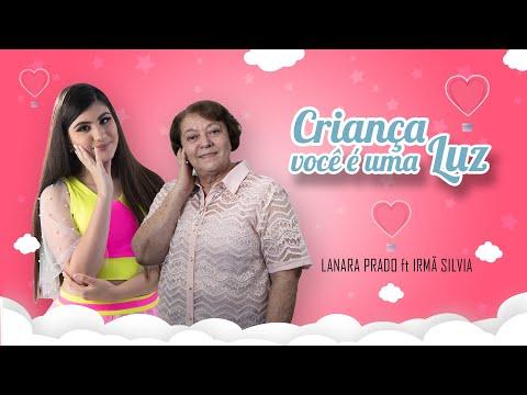 Criança você é uma luz - Ir Silvia Fonseca e Lanara Prado