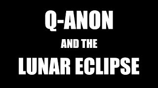 Q-Anon and the Lunar Eclipse - Community Q with Nate Quick #3