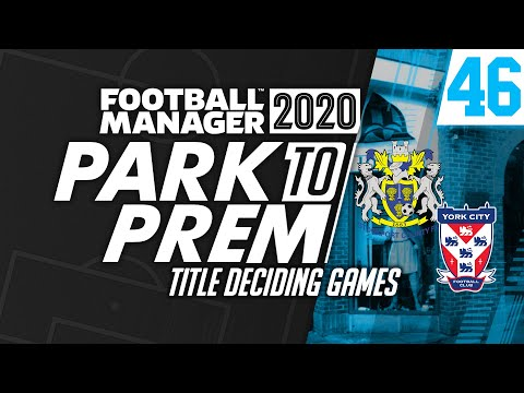Park To Prem FM20 | Tow Law Town #46 - Title Deciding Games | Football Manager 2020