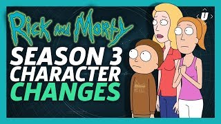 Rick and Morty Season 3 Character Changes!