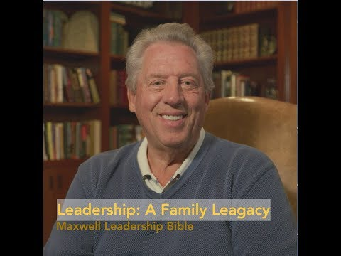 Leadership Tips from John Maxwell: A Family Legacy