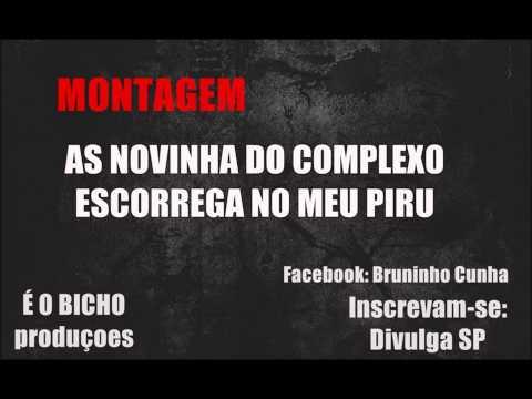 Baixar MONTAGEM  - NOVINHA DO COMPLEXO ESCORREGA NO MEU PIRU  -  2013  DIVULGA SP