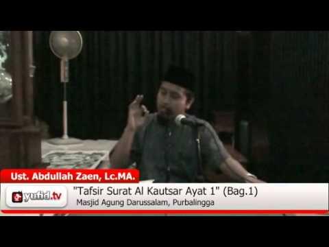 ir Al-Quran Surat Al Kautsar Ayat 1 Bagian 1 - Ustadz Abdullah Zaen - YouTube