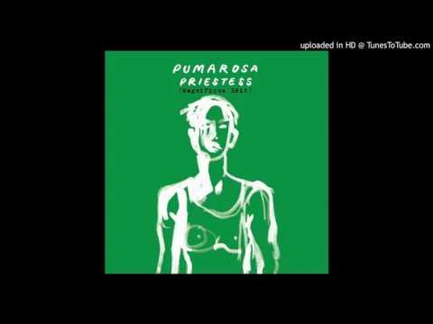 Pumarosa - Priestess (Magnifique Edit)