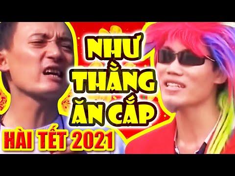 Hài Tết 2021 | NHƯ THẰNG ĂN CẮP | Phim Hài Tết Hay Mới Nhất Cười Đau Bụng Bầu