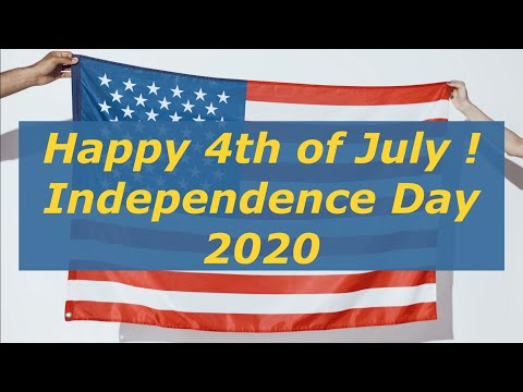 Happy 4th of July 2020 - Happy Independence Day on 4 July 2020 with the National Anthem and Flag