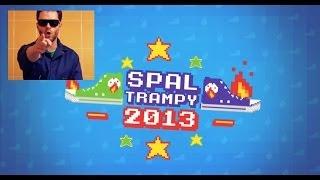 Spal trampy 2013 zapowiada PITZO