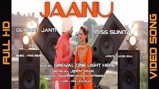 Jaanu – Gurjant Janti – Miss Sunita