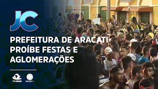 Prefeitura de Aracati proíbe festas, aglomerações e o funcionamento de bares no período do carnaval