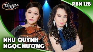 PBN 128 | Như Quỳnh & Ngọc Hương