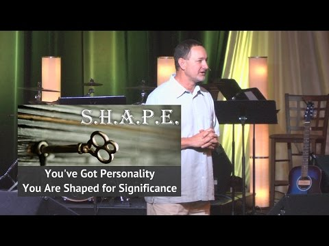 Oct 5, 2015  S.H.A.P.E. Series:  Personality, Pastor Kevin Cavanaugh