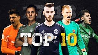 Top 10 Goalkeepers in the World ● Season 2017/18 HD