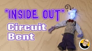 """Inside Out"" Circuit Bent!"