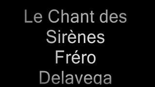 Le chant des Sirènes Frero Delavega Paroles