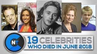 List of Celebrities Who Died In JUNE 2018 | Latest Celebrity News 2018 (Celebrity Breaking News)