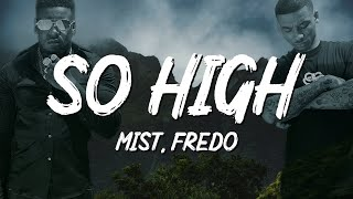 MIST - So High (Lyrics) ft. Fredo