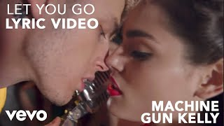 Machine Gun Kelly - Let You Go (Lyric Video)