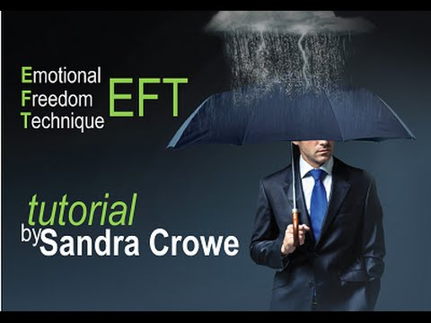 Emotional Freedom Technique Tutorial by Sandra Crowe