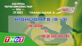Highlights tranh Hạng 3 | Khí Cà Mau 8-3 Bia Sài Gòn Sông Tiền