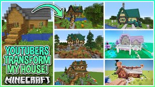 I Asked Youtubers to Transform My Minecraft House!