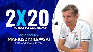 2x20 / FUTSAL PO GODZINACH / MARIUSZ MILEWSKI #4