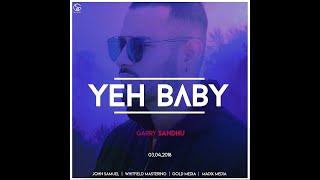 Yeh Baby – Garry Sandhu