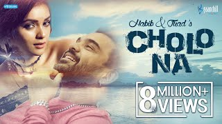 Habib & Fuad's 'Cholo Na' | Bengali Holiday Romance Song | 2018 | Angshu | Asif Iqbal | Sharlina