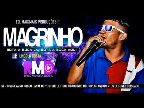 Baixar MC Magrinho - Bota a boca lá , Bota a boca aqui ♪ (Dj Ferrugem & Dj Puff) 2013