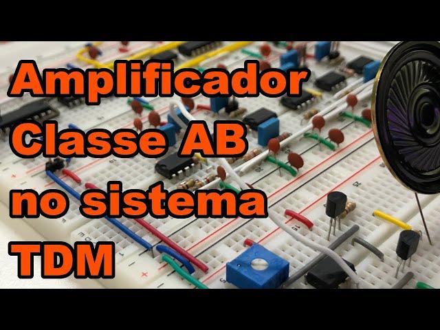 HORA DE TESTAR O AMPLIFICADOR NA SAÍDA DO TDM | Conheça Eletrônica! #195