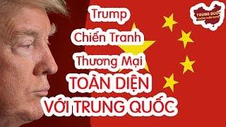 TRUMP Khởi Động Chiến Tranh Thương Mại TOÀN DIỆN với Trung Quốc?   Trung Quốc Không Kiểm Duyệt