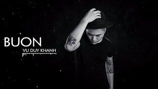 Buồn - Vũ Duy Khánh 2017 | MV Audio