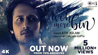 Woh Mere Bin – Atif Aslam Video HD