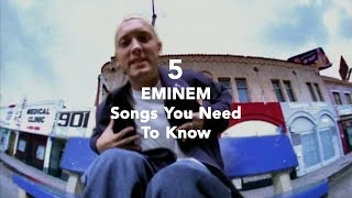 5 Eminem Songs You Need To Know