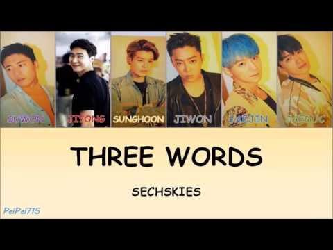 Three Words(세 단어) - Sechs Kies(젝스키스) || HAN/ROM/ENG || Color Coded Lyrics