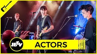 ACTORS - We Don't Have To Dance | Live @ JBTV